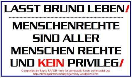 Human Rights Lasst Bruno Leben